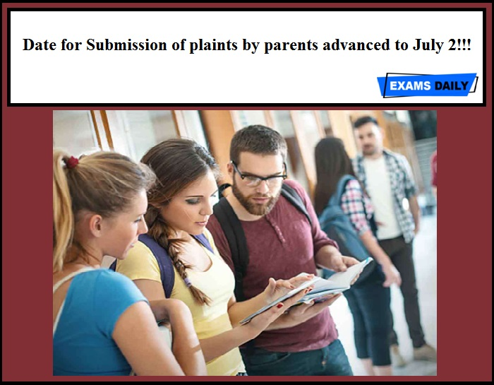 Date for Submission of plaints by parents advanced to July 2!!!