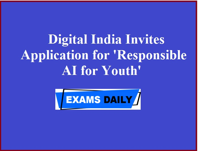 Digital India Invites Application for 'Responsible AI for Youth'