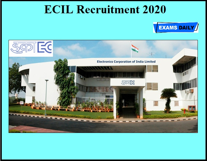 ECIL Recruitment 2020 OUT