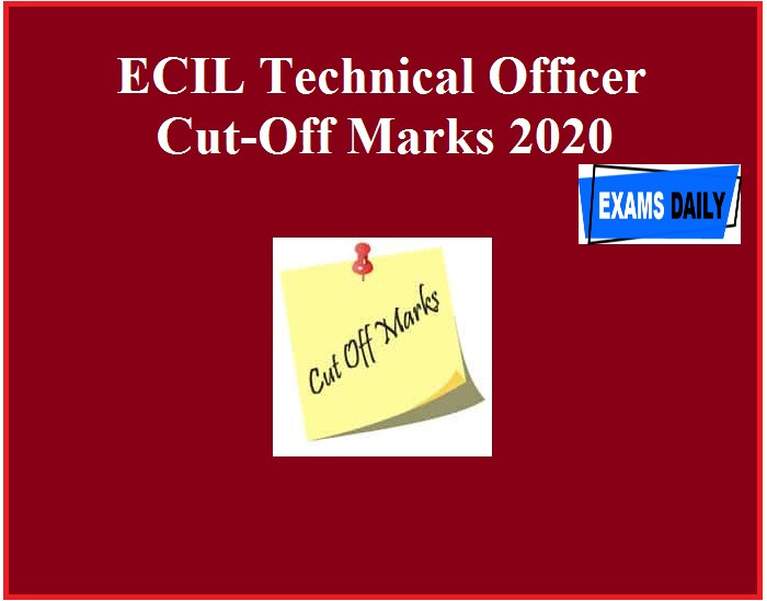 ECIL Technical Officer Cut-Off Marks 2020