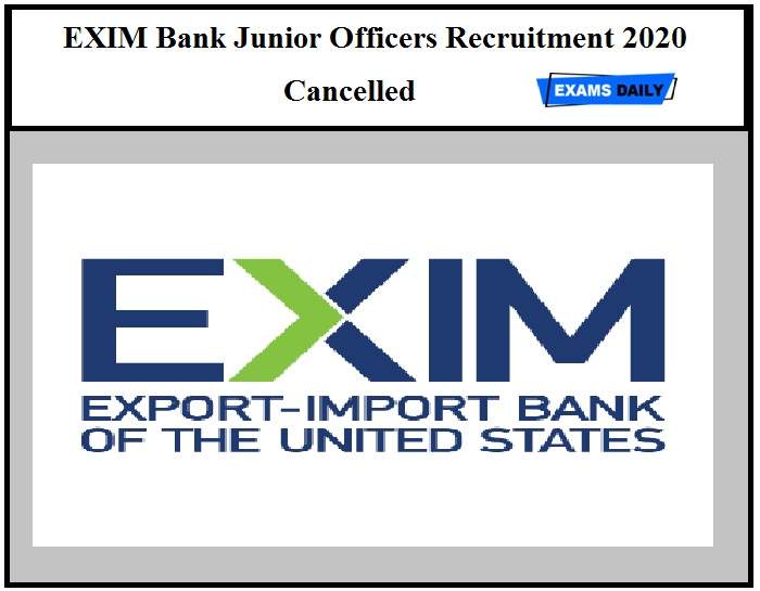 EXIM Bank Junior Officers Recruitment 2020 Cancelled