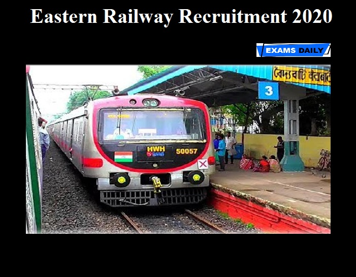 Eastern Railway Recruitment 2020 OUT