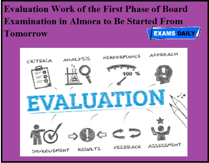 Evaluation Work of the First Phase of Board Examination in Almora to Be Started From Tomorrow