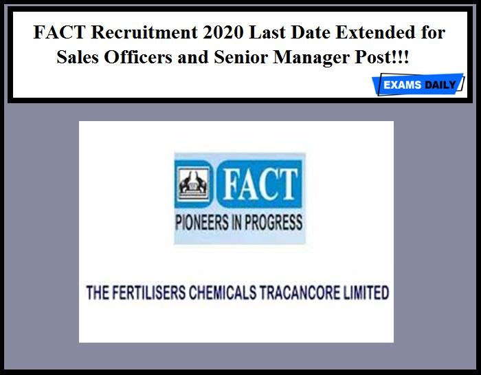 FACT Recruitment 2020 Last Date Extended for Sales Officers and Senior Manager Post!!!
