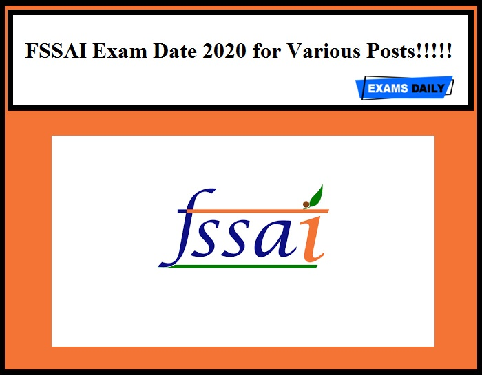FSSAI Exam Date 2020 Out for Various Posts!!!!!