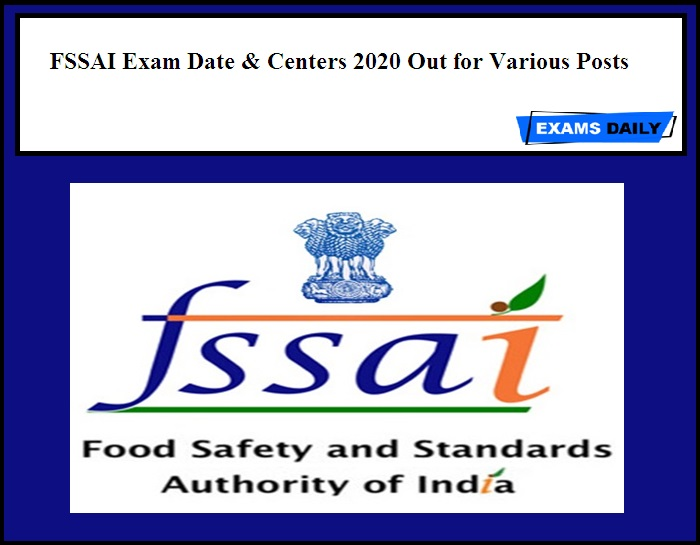 FSSAI Exam Date & Centers 2020 Out for Various Posts