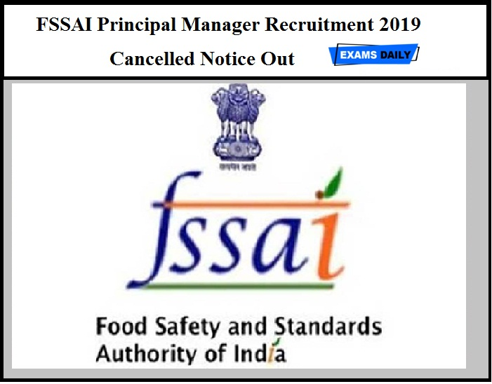 FSSAI Principal Manager Recruitment 2019 Cancelled Notice Out