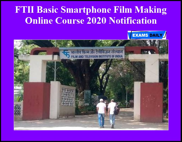 FTII Basic Smartphone Film Making Online Course 2020 Notification OUT