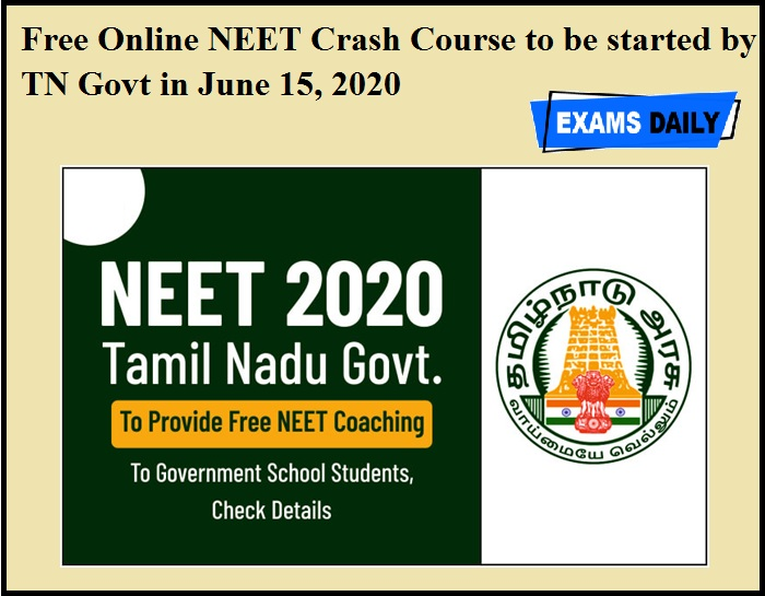 Free Online NEET Crash Course to be started by TN Govt in June 15, 2020