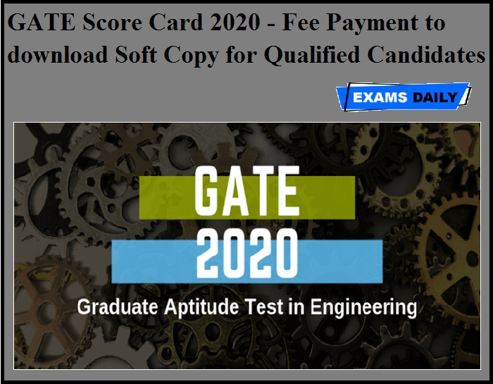 GATE Score Card 2020 - Fee Payment to download Soft Copy for Qualified Candidates