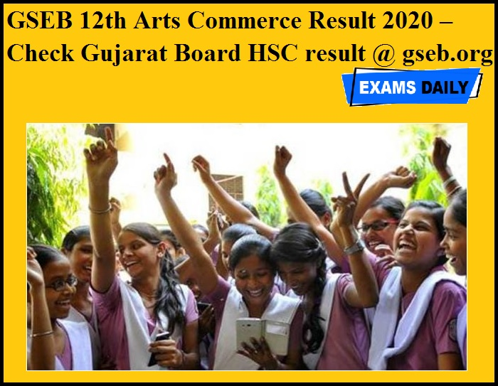 GSEB 12th Arts Commerce Result 2020 OUT – Check Gujarat Board HSC result @ gseb.org