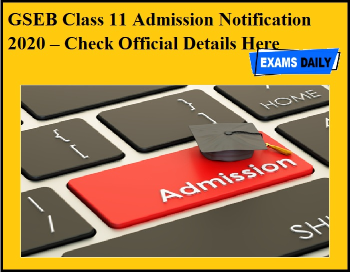 GSEB Class 11 Admission Notification 2020 – Check Official Details Here