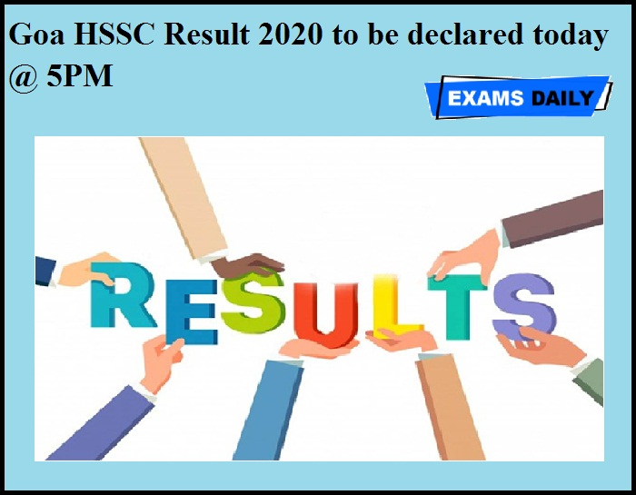 Goa HSSC Result 2020 to be declared today @ 5PM