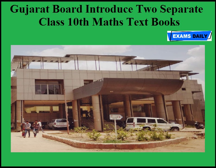 Gujarat Board Introduce Two Separate Class 10th Maths Text Books