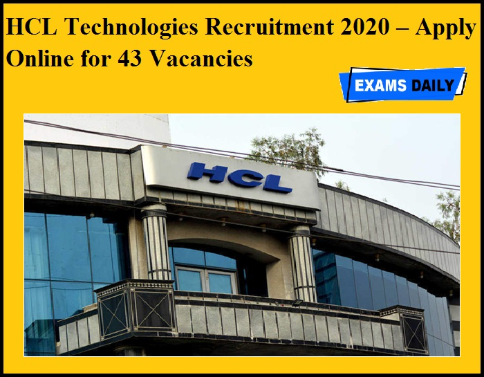 HCL Technologies Recruitment 2020 OUT – Apply Online for 43 Vacancies