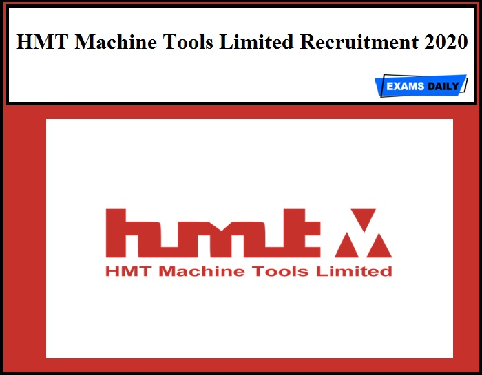 HMT Machine Tools Limited Recruitment 2020 Out – Apply Online!!