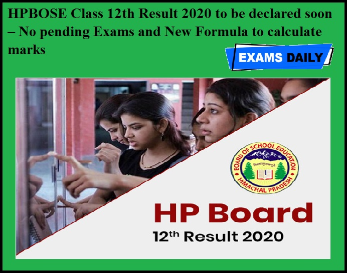 HPBOSE Class 12th Result 2020 to be declared soon – No pending Exams and New Formula to calculate marks