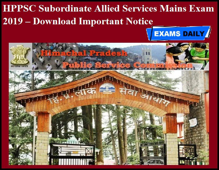 HPPSC Subordinate Allied Services Mains Exam 2019 – Download Important Notice