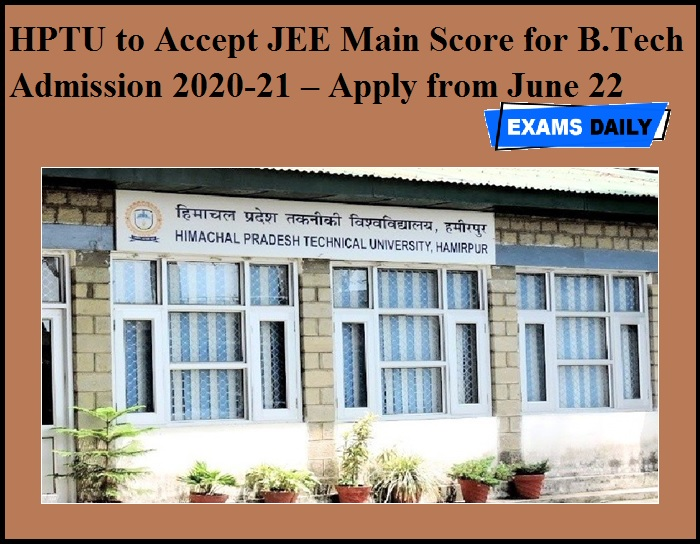 HPTU to Accept JEE Main Score for B.Tech Admission 2020-21 – Apply from June 22