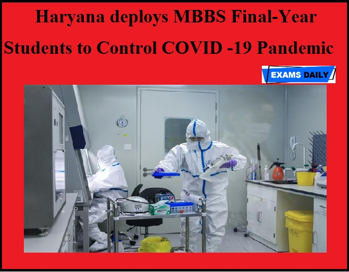 Haryana deploys MBBS Final-Year Students to Control COVID -19 Pandemic