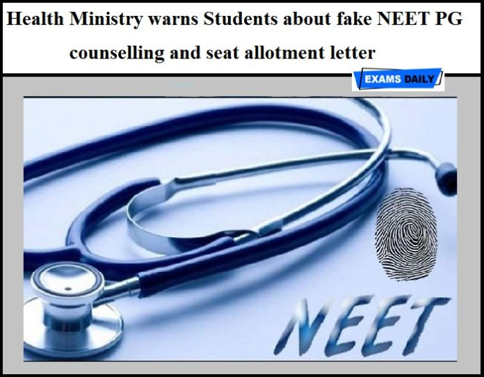 Health Ministry warns Students about fake NEET PG counselling and seat allotment letter