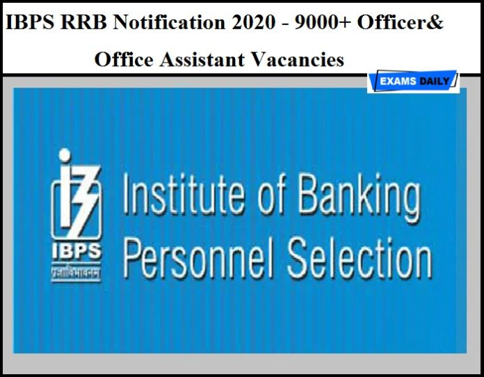 IBPS RRB Notification 2020 PDF - 9000+ Officer& Office Assistant Vacancies