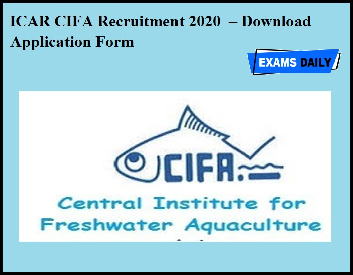 ICAR CIFA Recruitment 2020 OUT – Download Application Form