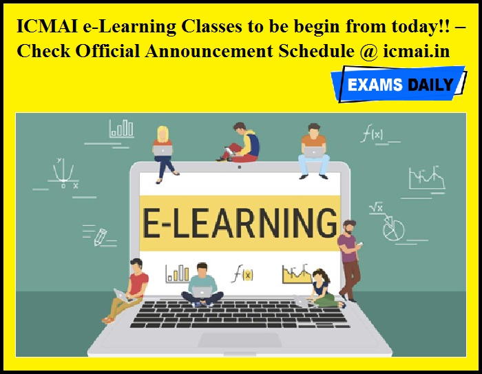 ICMAI e-Learning Classes to be begin from today!! – Check Official Announcement Schedule @ icmai.in