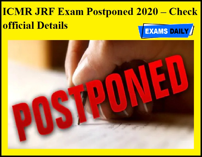 ICMR JRF Exam Postponed 2020 – Check official Details