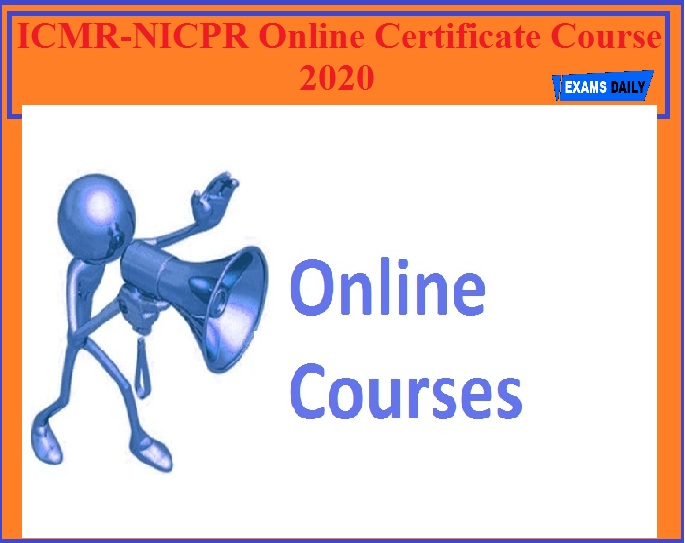 ICMR-NICPR Online Certificate Course 2020