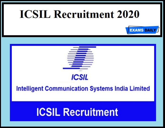 ICSIL Recruitment 2020