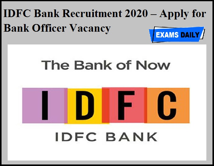 IDFC Bank Recruitment 2020 OUT – Apply for Bank Officer Vacancy