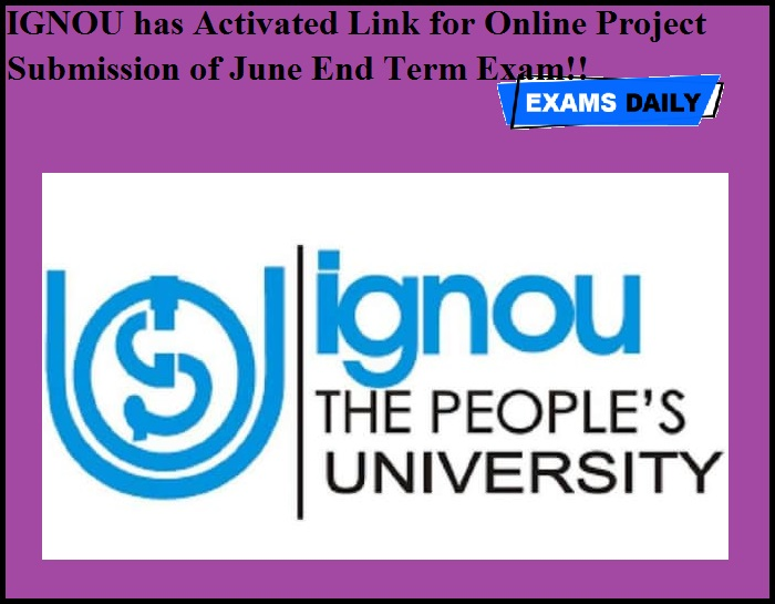 IGNOU has Activated Link for Online Project Submission of June End Term Exam!!