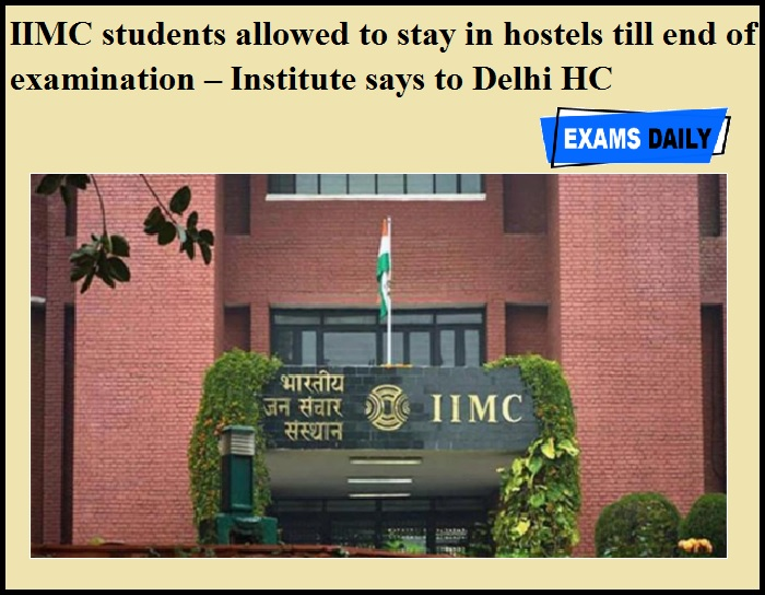IIMC students allowed to stay in hostels till end of examination – Institute says to Delhi HC