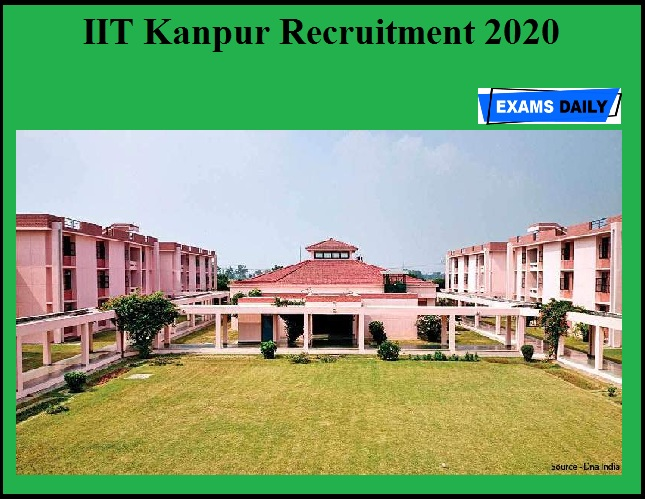 IIT Kanpur Recruitment 2020 OUT – Apply for Administrative and Technical Posts