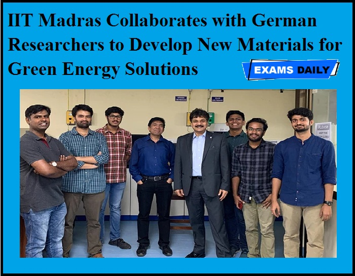 IIT Madras Collaborates with German Researchers to Develop New Materials for Green Energy Solutions