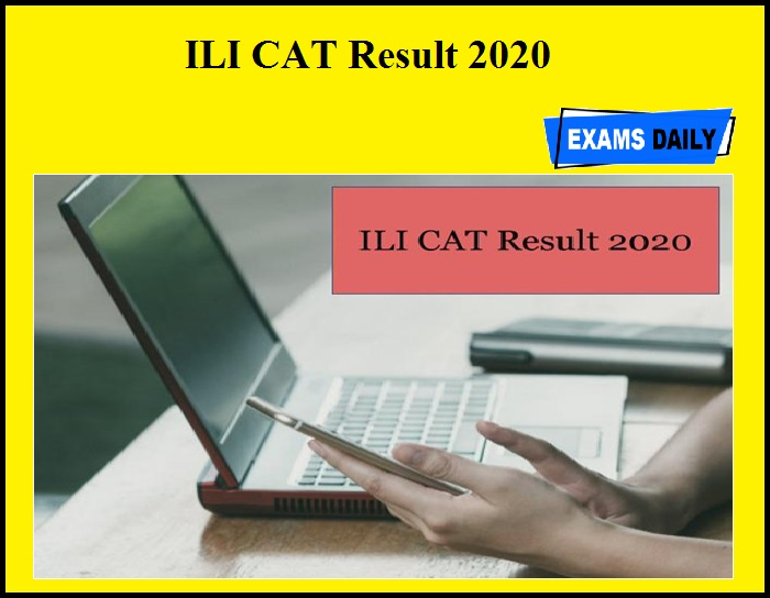 ILI CAT Result 2020 – Check Merit List and Score Card Details
