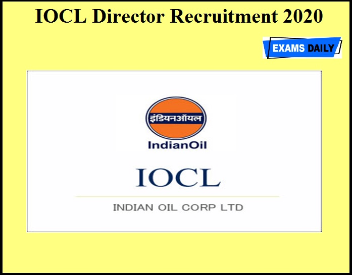 IOCL Director Recruitment 2020 OUT