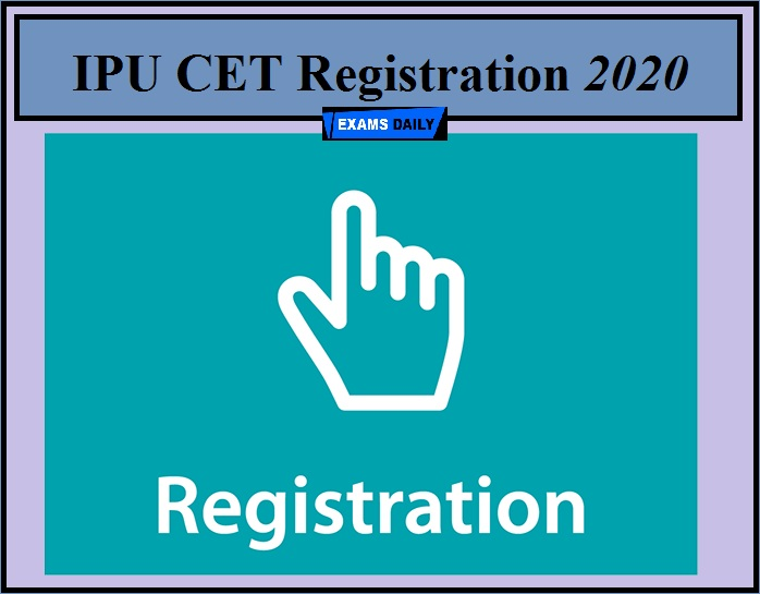 IPU CET Registration 2020