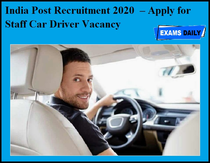 India Post Recruitment 2020 OUT – Apply for Staff Car Driver Vacancy