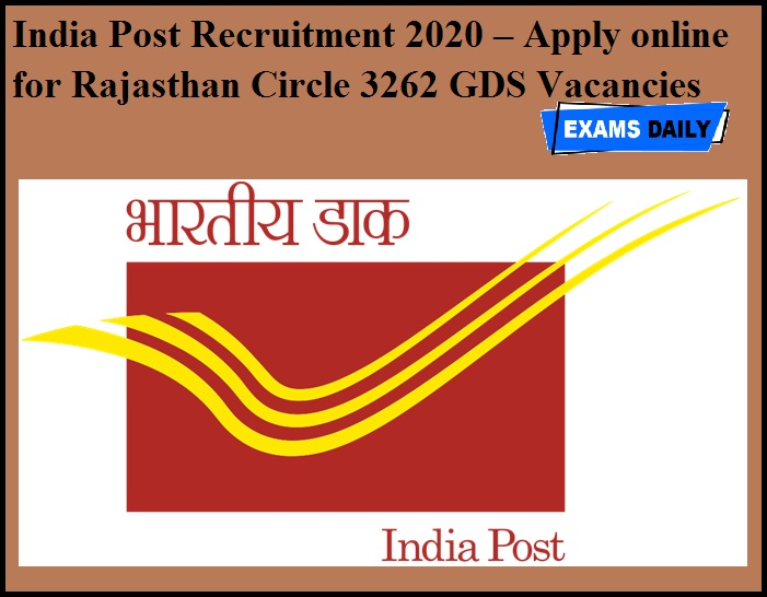 India Post Recruitment 2020 OUT – Apply online for Rajasthan Circle 3262 GDS Vacancies