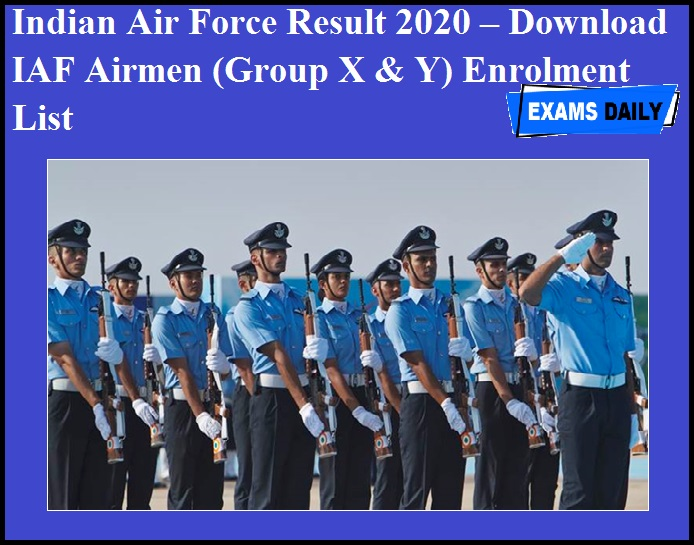 Indian Air Force Result 2020 OUT – Download IAF Airmen (Group X & Y) Enrolment List