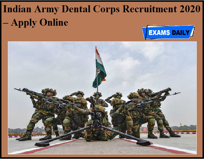 Indian Army Dental Corps Recruitment 2020 OUT – Apply Online