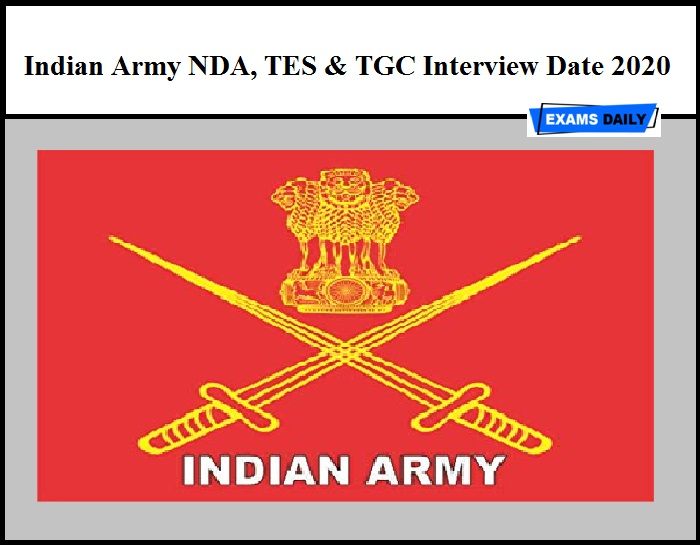 Indian Army NDA, TES & TGC Interview Date 2020