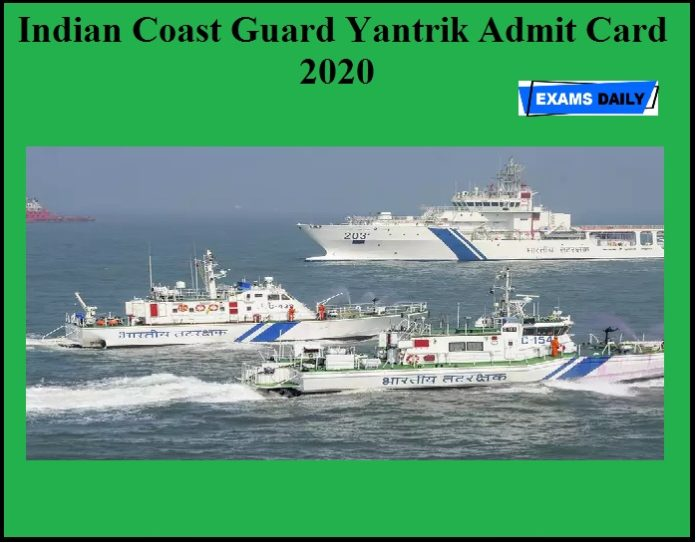 Indian Coast Guard Yantrik Admit Card 2020