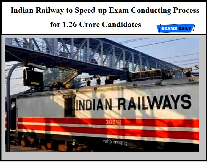 Indian Railway to Speed-up Exam Conducting Process for 1.26 Crore Candidates