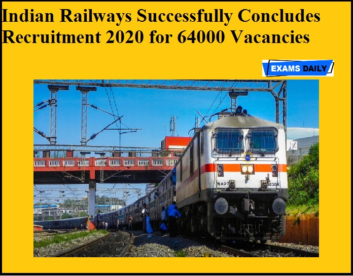 Indian Railways Successfully Concludes Recruitment 2020 for 64000 Vacancies