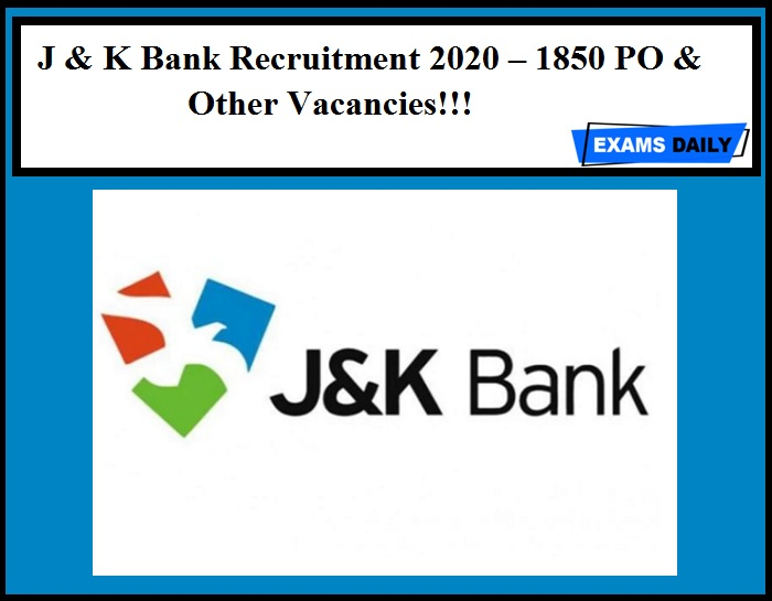 J & K Bank Recruitment 2020 Out – Apply Online for 1850 PO & Other Vacancies!!!