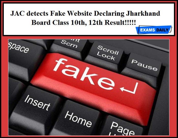 JAC detects Fake Website Declaring Jharkhand Board Class 10th, 12th Result!!!!!