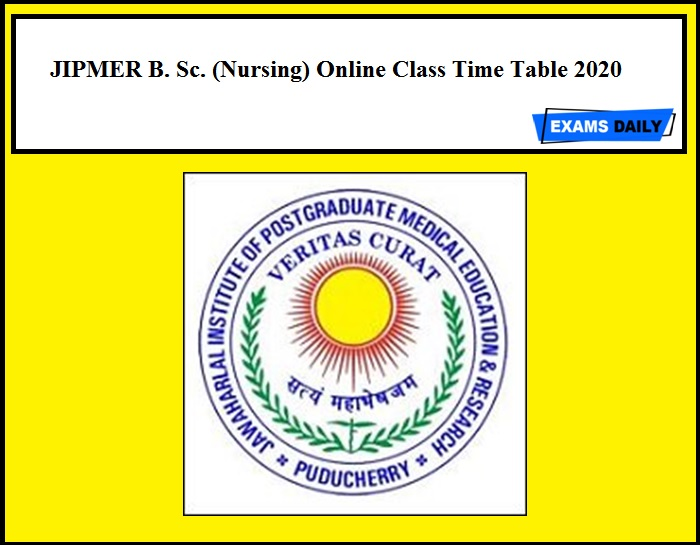 JIPMER Time Table 2020 Out – Download B. Sc. (Nursing) Online Class Schedule Here!!!!!